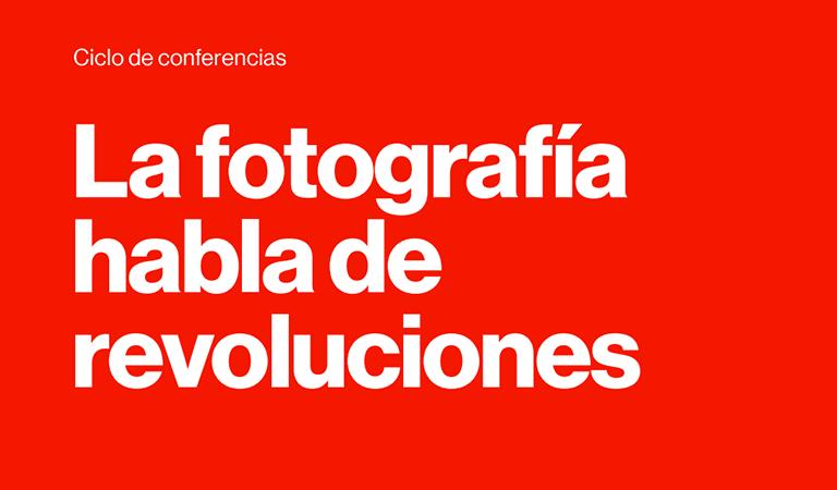 Ciclo de Conferencias KBr: La fotografía habla de revoluciones
