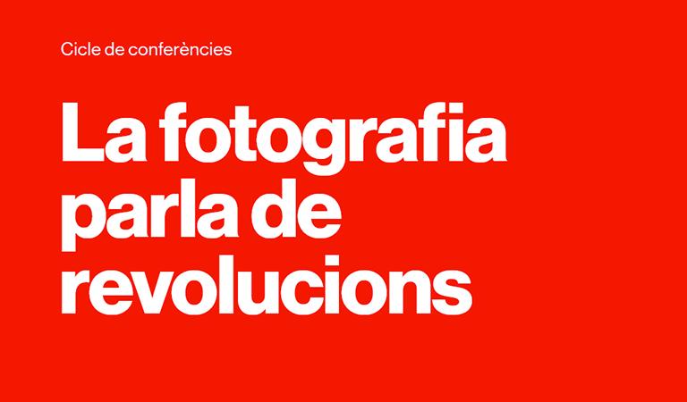 La fotografia parla de revolucions