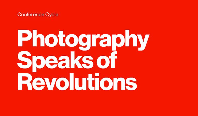 Photography Speaks of Revolutions